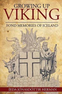 Growing Up Viking: Fond Memories of Iceland (Paperback)