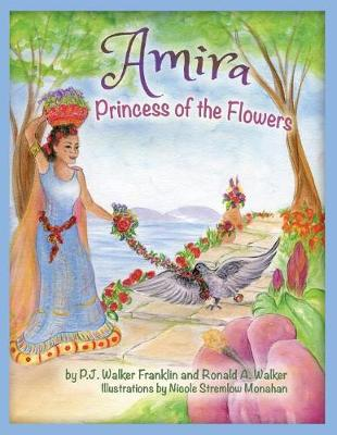 Amira, Princess of the Flowers - Chronicles of Tobai 01 (Paperback)