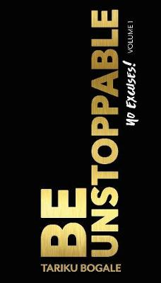 Be Unstoppable: No Excuses (Paperback)