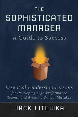 The Sophisticated Manager: A Guide to Success (Paperback)