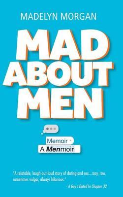 Mad about Men: A Menmoir (Paperback)