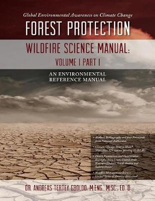 Global Environmental Awareness on Climate Change: Forest Protection - Wildfire Science Manual: Volume 1: Part 1 (Paperback)