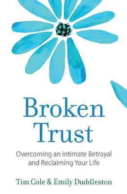 Broken Trust: Overcoming an Intimate Betrayal (Paperback)