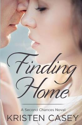 Finding Home: (second Chances, Book 1) - Second Chances 1 (Paperback)