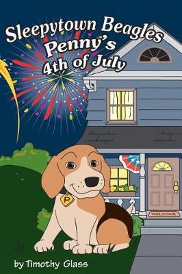Sleepytown Beagles, Penny's 4th of July (Hardback)