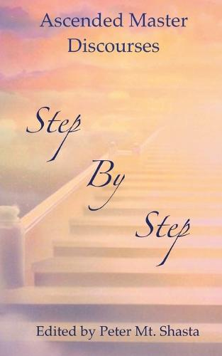 Step by Step: Ascended Master Discourses (Paperback)