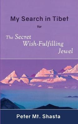 My Search in Tibet for the Secret Wish-Fulfilling Jewel (Paperback)