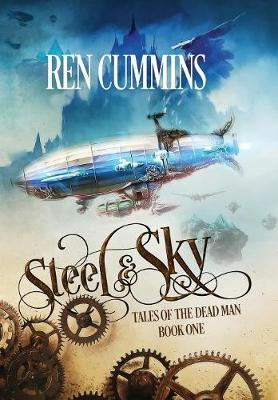 Steel & Sky: Tales of the Dead Man - Tales of the Dead Man 1 (Hardback)