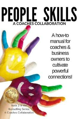 People Skills: A manual for coaches & business owners to cultivate powerful connections - Coaches Collaboration 2 (Paperback)