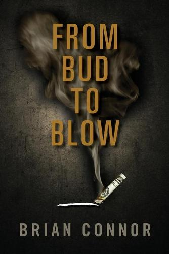 From Bud to Blow (Paperback)