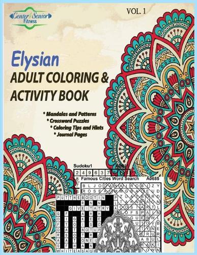 Elysian Adult Coloring & Activity Book: Motivating You to Get the Best Out of Life - Volume 1 (Paperback)