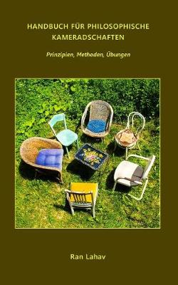 Handbuch F r Philosophische Kameradschaften: Prinzipien, Methoden,  bungen (Paperback)