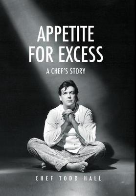 Appetite for Excess: A Chef's Story (Hardback)