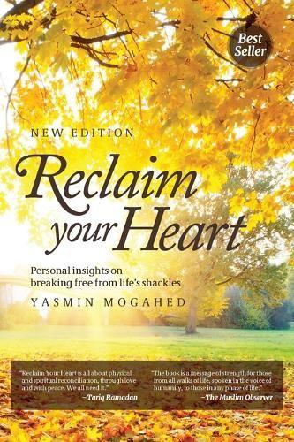 Reclaim Your Heart: Personal Insights on breaking free from life's shackles (Paperback)