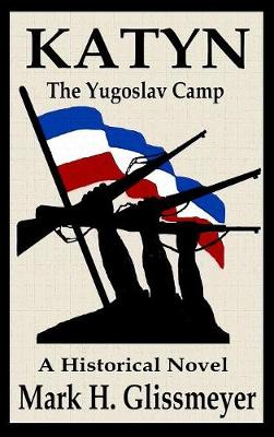 Katyn: The Yugoslav Camp (Hardback)