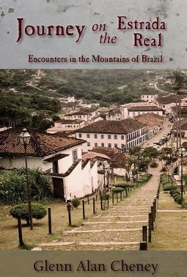 Journey on the Estrada Real: Encounters in the Mountains of Brazil (Hardback)