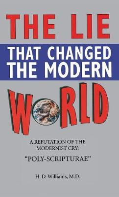 The Lie That Changed the Modern World (Hardback)