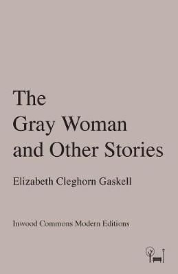 The Gray Woman and Other Stories - Inwood Commons Modern Editions (Paperback)