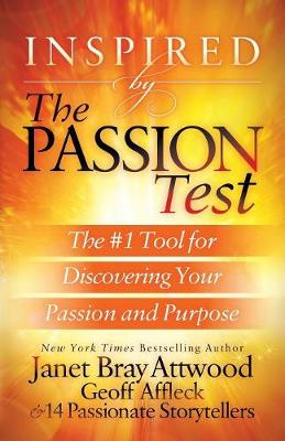 Inspired by the Passion Test: The #1 Tool for Discovering Your Passion and Purpose (Paperback)