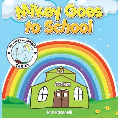 Mikey Goes to School - Mikey and Mommy 1 (Paperback)