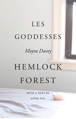 Moyra Davey - Les Goddesses/Hemlock Forest (Paperback)