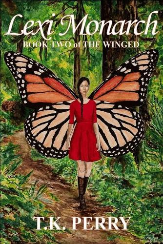 Lexi Monarch: Book Two of the Winged - Winged 2 (Paperback)