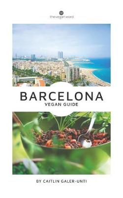 The Vegan Word Barcelona Vegan Guide (Paperback)