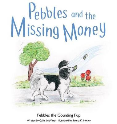 Pebbles and the Missing Money - Pebbles the Counting Pup 4 (Hardback)