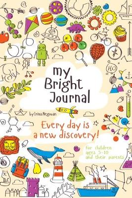 My Bright Journal: Every day is a new discovery! (Paperback)