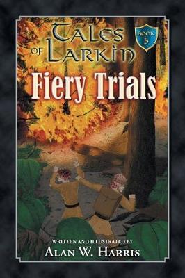 Tales of Larkin: Fiery Trials - Tales of Larkin 5 (Paperback)