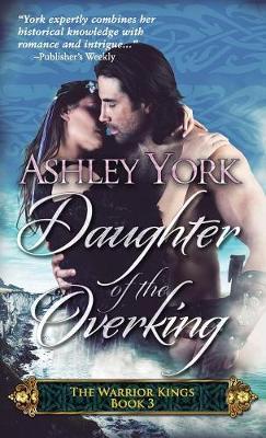 Daughter of the Overking - Warrior Kings 3 (Paperback)