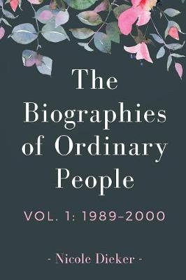 The Biographies of Ordinary People: Volume 1: 1989-2000 - Biographies of Ordinary People 1 (Paperback)