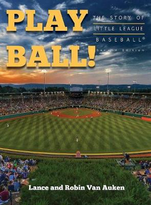 Play Ball! the Story of Little League Baseball (Hardback)