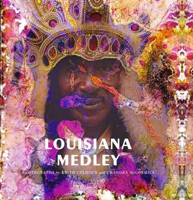 Keith Calhoun And Chandra McCormick - Louisiana Medley (Hardback)