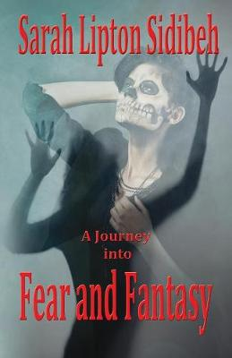A Journey Into Fear and Fantasy (Paperback)