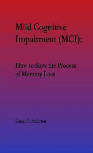 For Beginners, Mild Cognitive Impairment (MCI): How to Slow the Process of Memory Loss (Paperback)