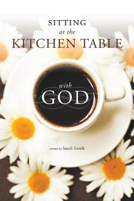 Sitting at the Kitchen Table with God (Paperback)