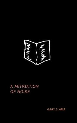 A Mitigation of Noise (Paperback)