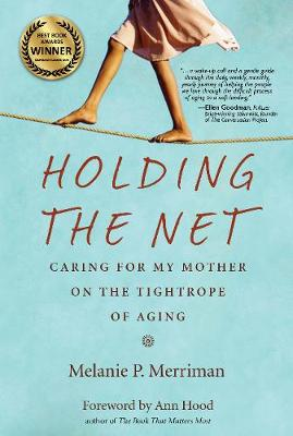 Holding the Net: Caring for My Mother on the Tightrope of Aging (Paperback)