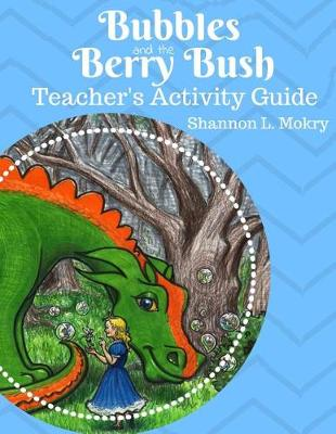 Bubbles and the Berry Bush Teacher's Activity Guide (Paperback)