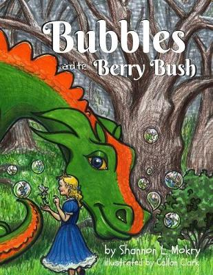 Bubbles and the Berry Bush - Bubbles the Bubble Blowing Dragon 1 (Paperback)