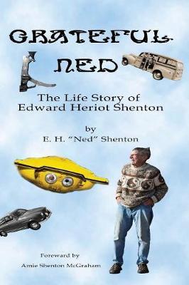 Grateful Ned: The Life Story of Edward Heriot Shenton (Paperback)