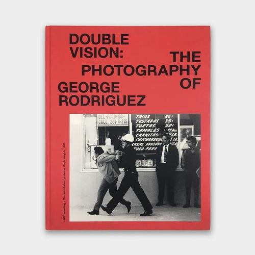 Double Vision: The Photography of George Rodriguez (Hardback)