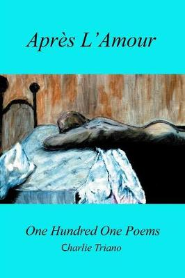 Apr s l'Amour One Hundred One Poems (Paperback)