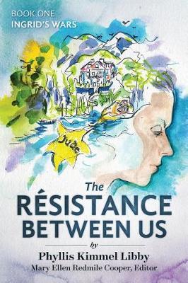The R sistance Between Us: Book One: Ingrid's Wars - Ingrid's Wars 1 (Paperback)