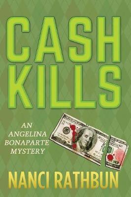 Cash Kills: An Angelina Bonaparte Mystery - Angelina Bonaparte Mysteries 2 (Paperback)