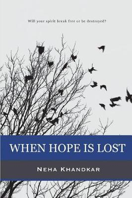 When Hope Is Lost: Will Your Spirit Break Free or Be Destroyed? (Paperback)