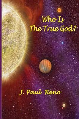 Who Is the True God? - 1 1 (Paperback)