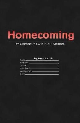 Homecoming at Crescent Lake High School (Paperback)