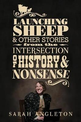 Launching Sheep & Other Stories from the Intersection of History and Nonsense (Paperback)